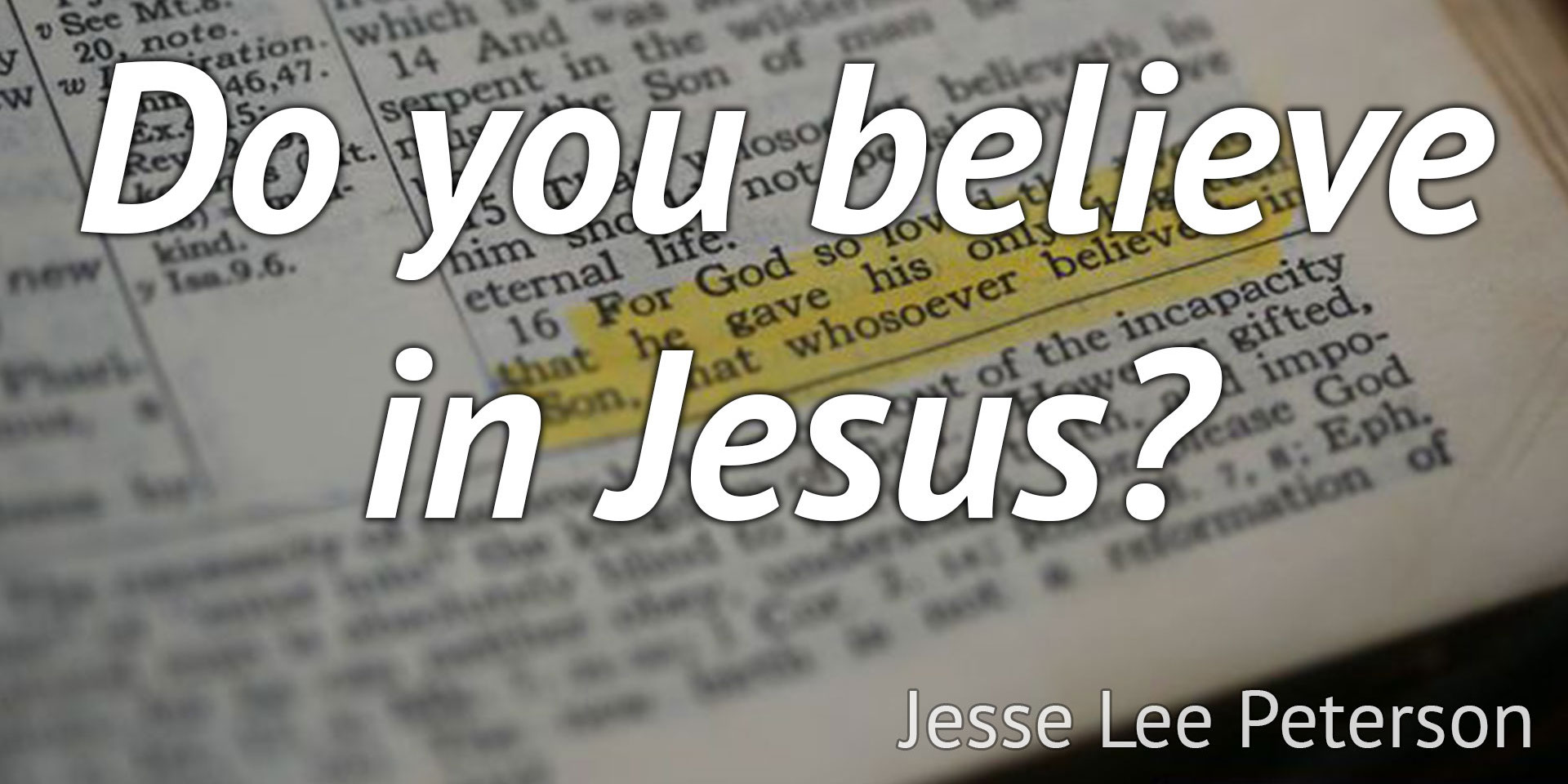 Jesse Lee Peterson Biblical Question: Do You Believe in Jesus?
