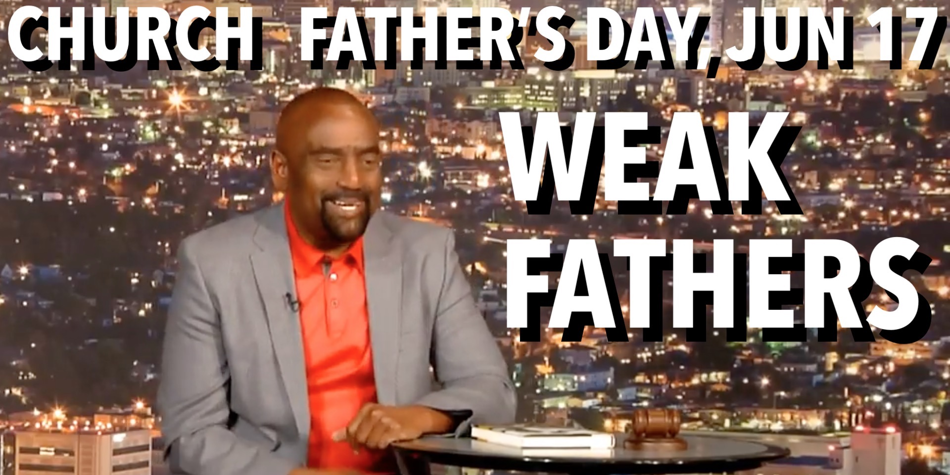 Church Father's Day: On Weak Fathers