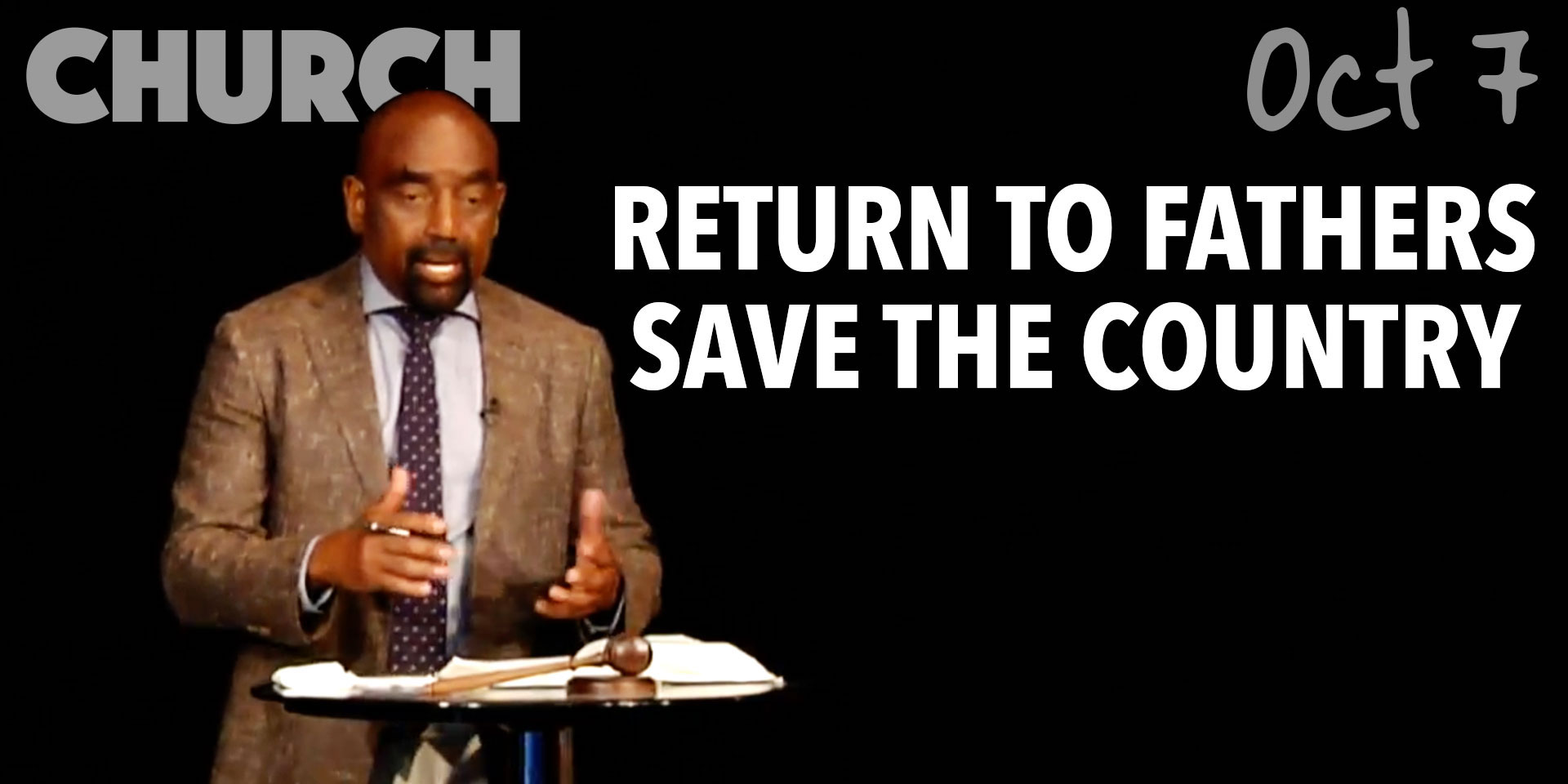 Return to Fathers to Save the Country (Church Oct 7)