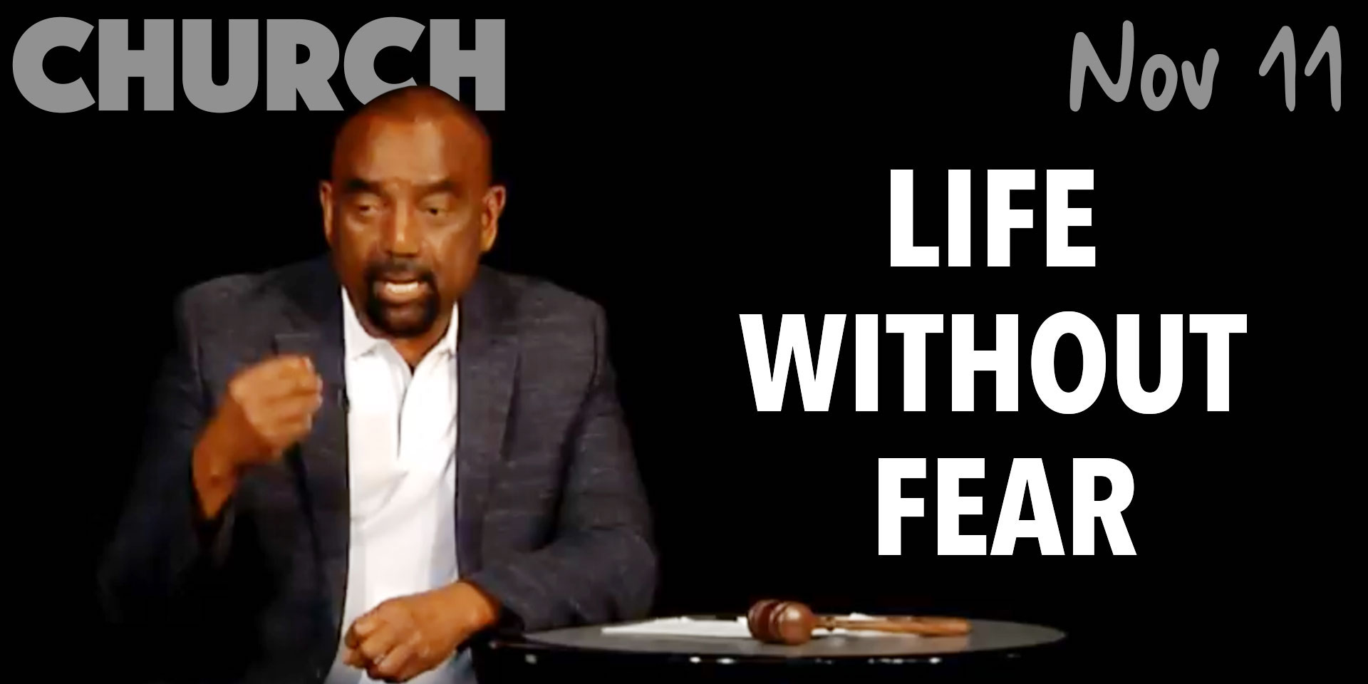 Life Without Fear (Church, Nov 11)