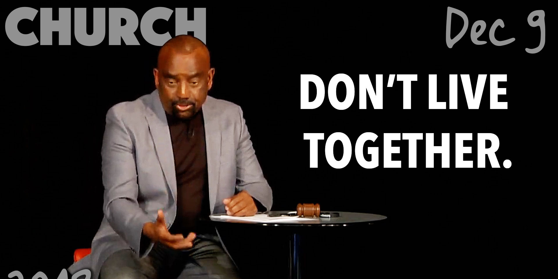 Church Dec. 9th: Don't Live Together Unmarried