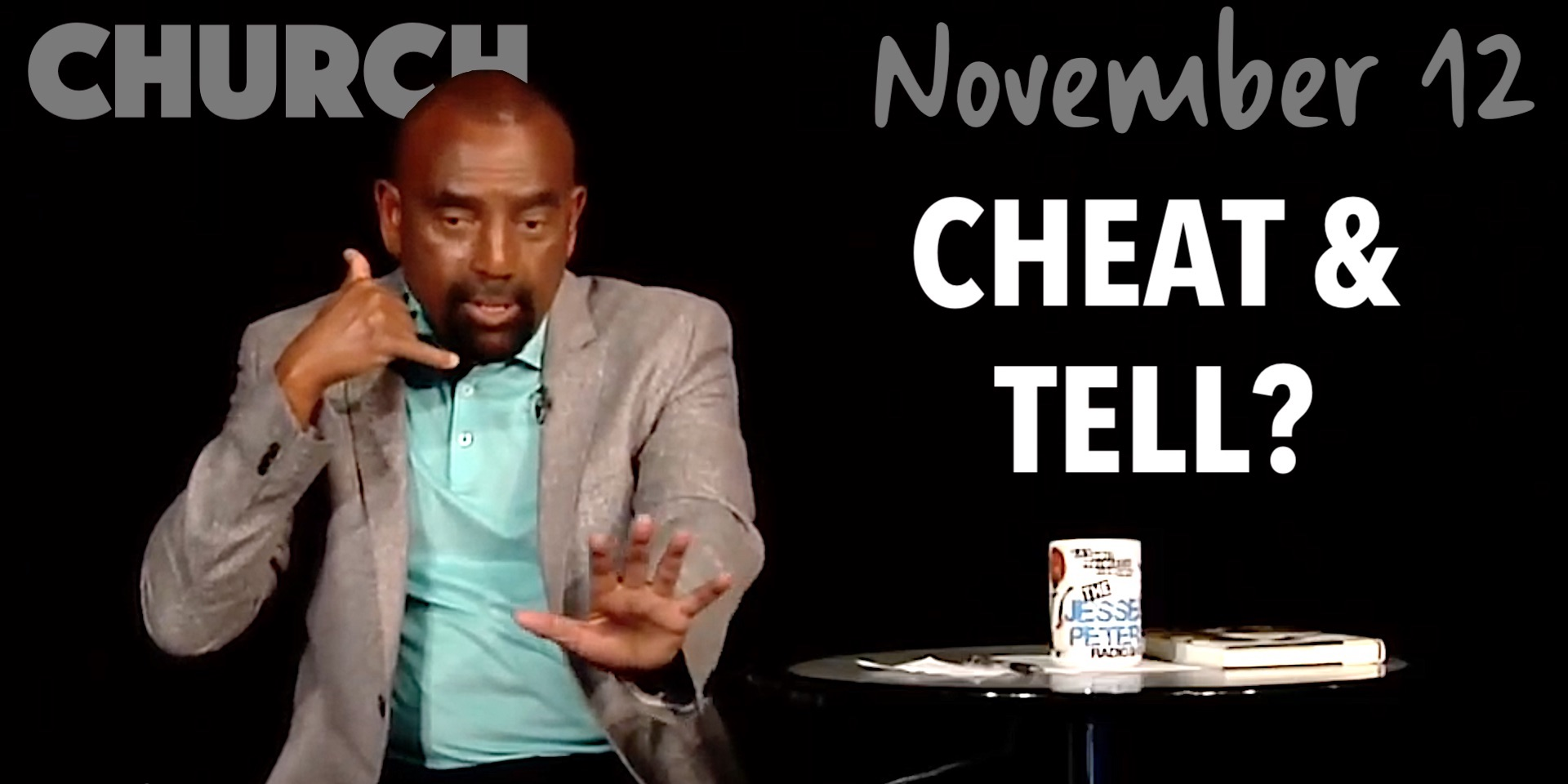 If a Man Cheats, Should He Tell His Wife? (Church Nov 12, 2019)