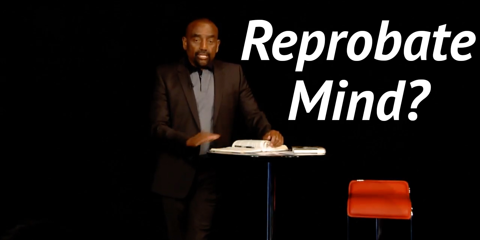 Jesse talks about what it means to have a reprobate mind
