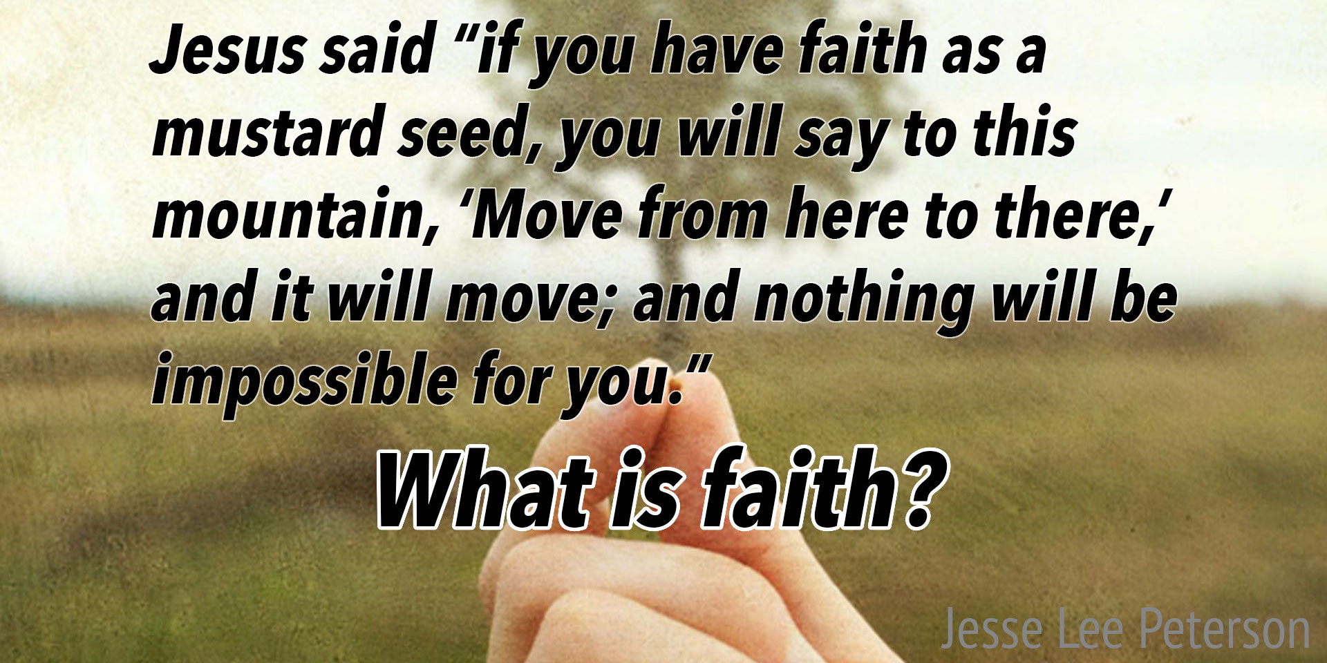 Biblical Question: What is Faith?