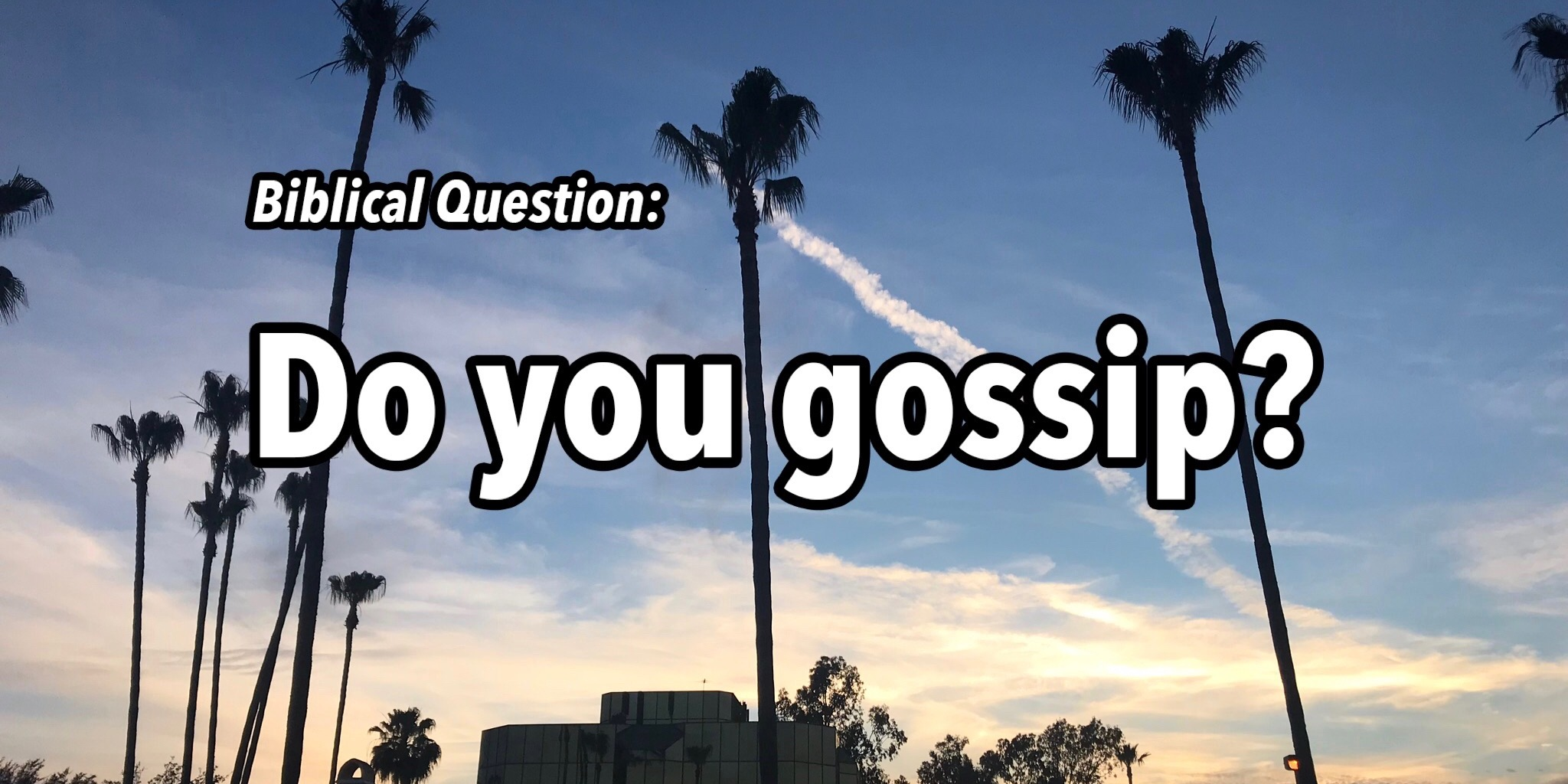 Jesse's Biblical Question: Do you gossip?