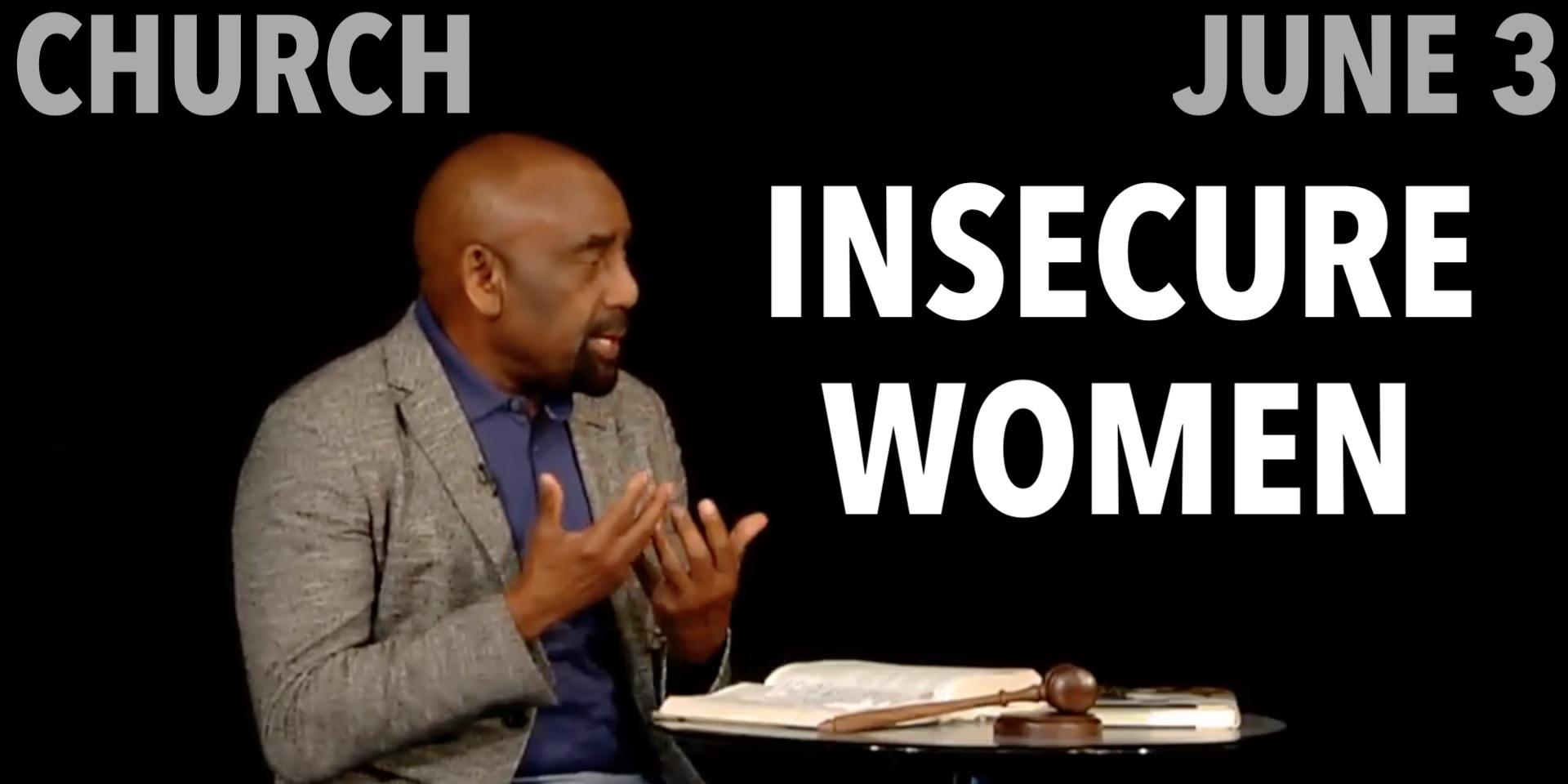 Church June 3: Insecure Women