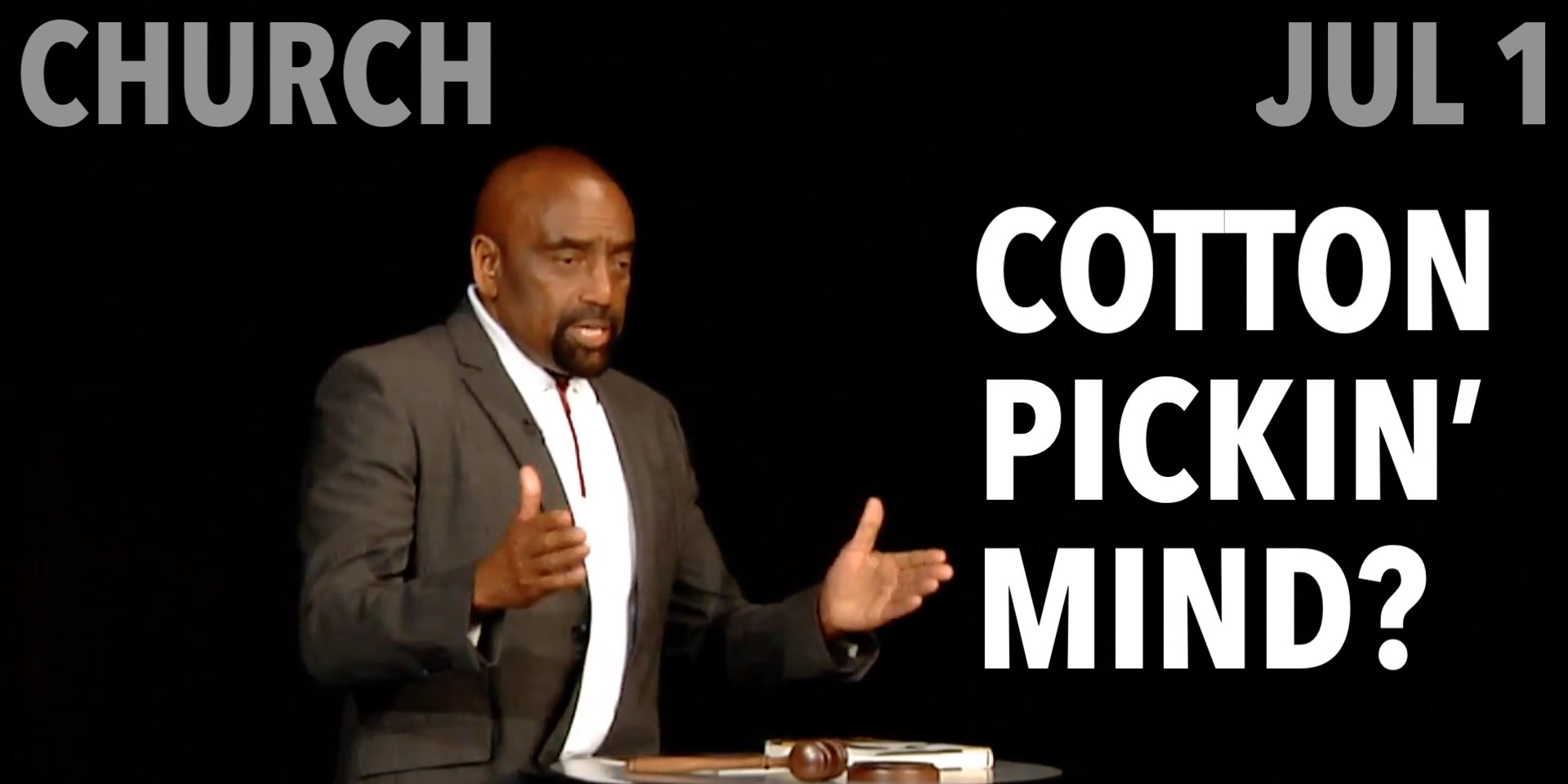 Church: Are you outta your cotton-pickin' mind?