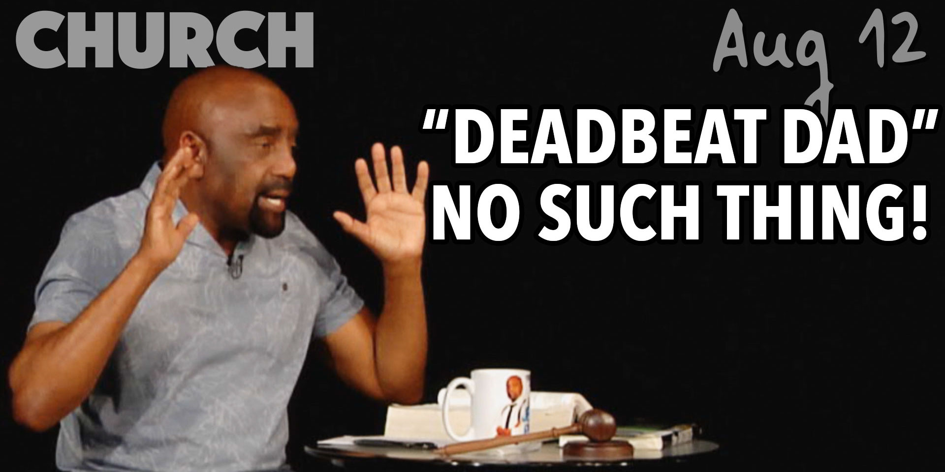 No such thing as a 'deadbeat dad' (Aug 12)