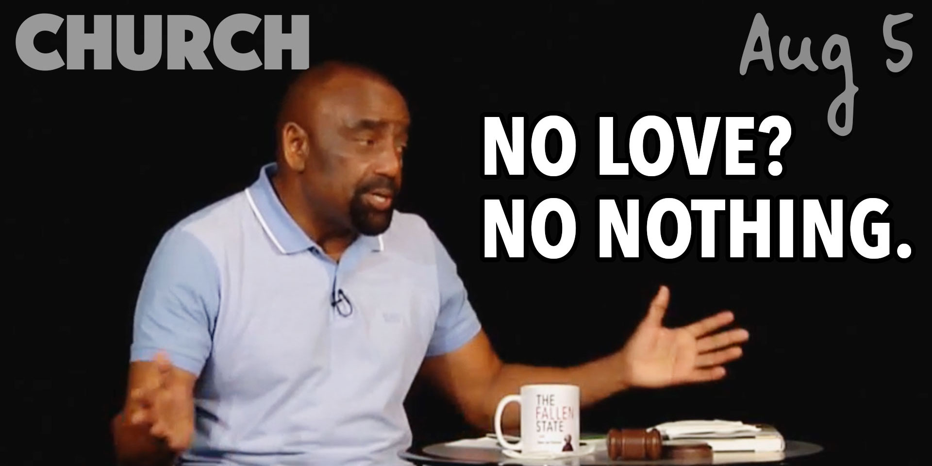 Church August 5: If You Don't Have Love, You Have Nothing