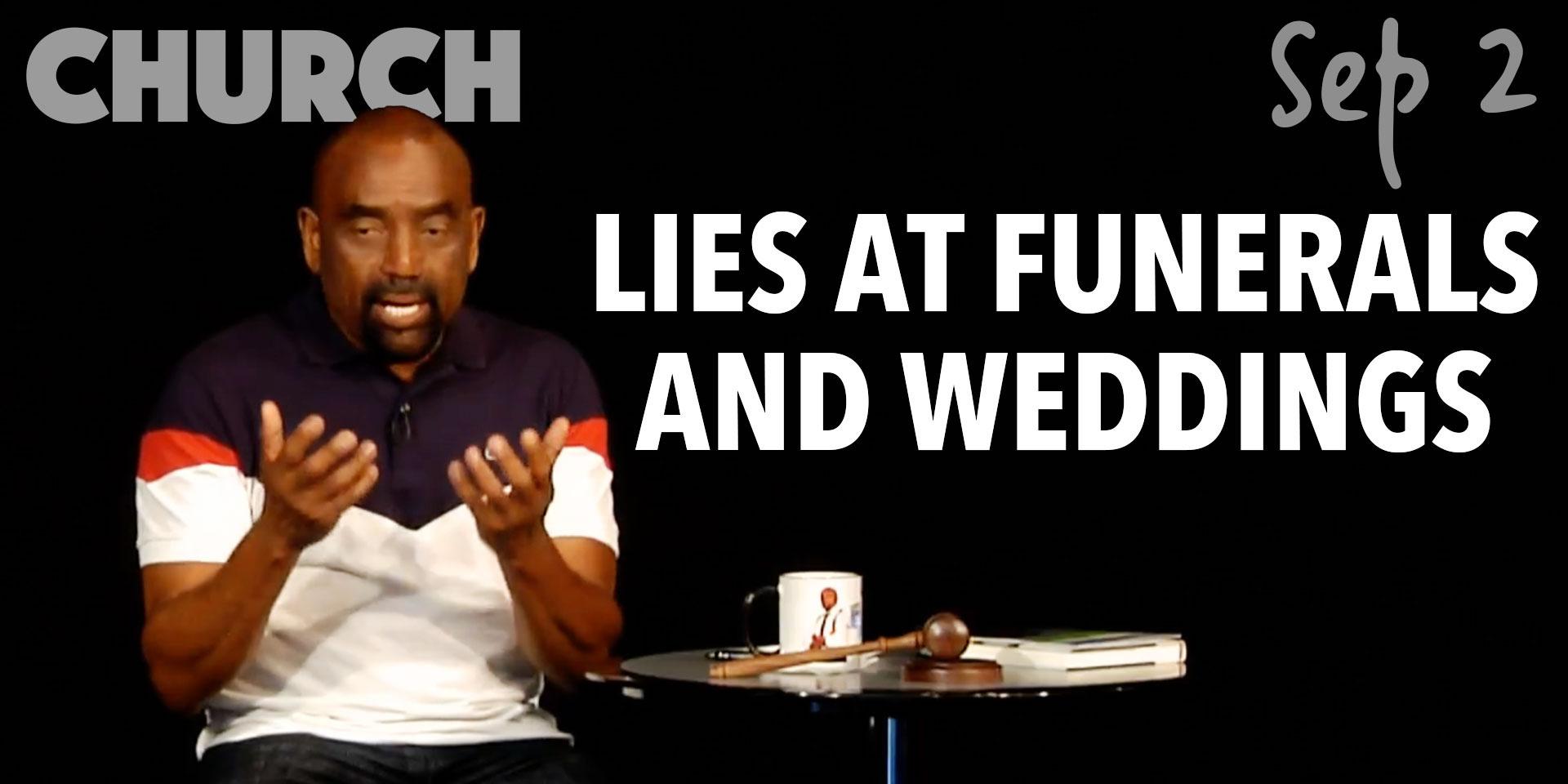 Lies at Funerals and Weddings (Church Sep 2)