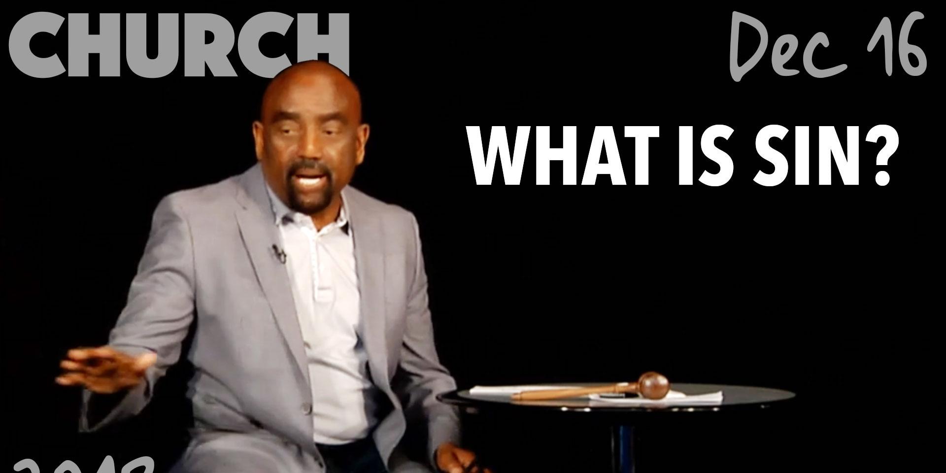 Church Dec 16: What is sin?