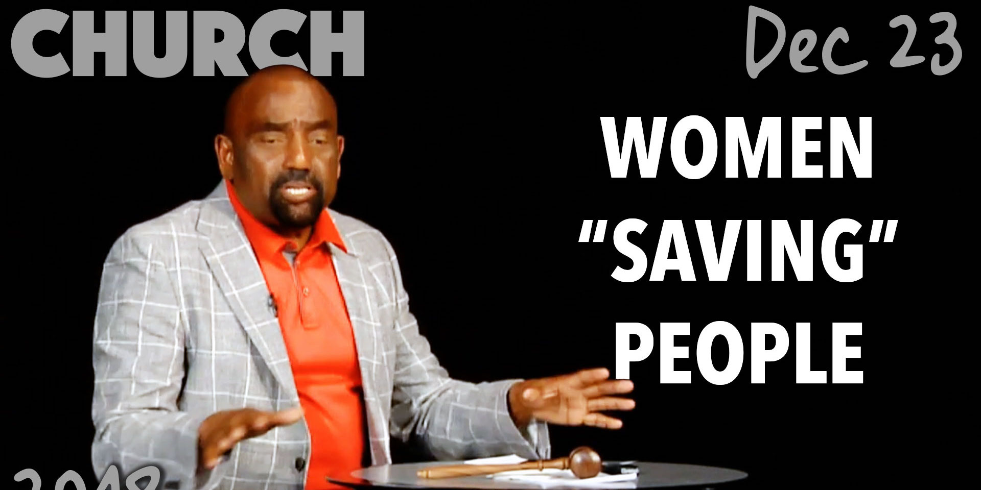 """Why Do Women Want to """"Save"""" People? (Church, Dec 23)"""