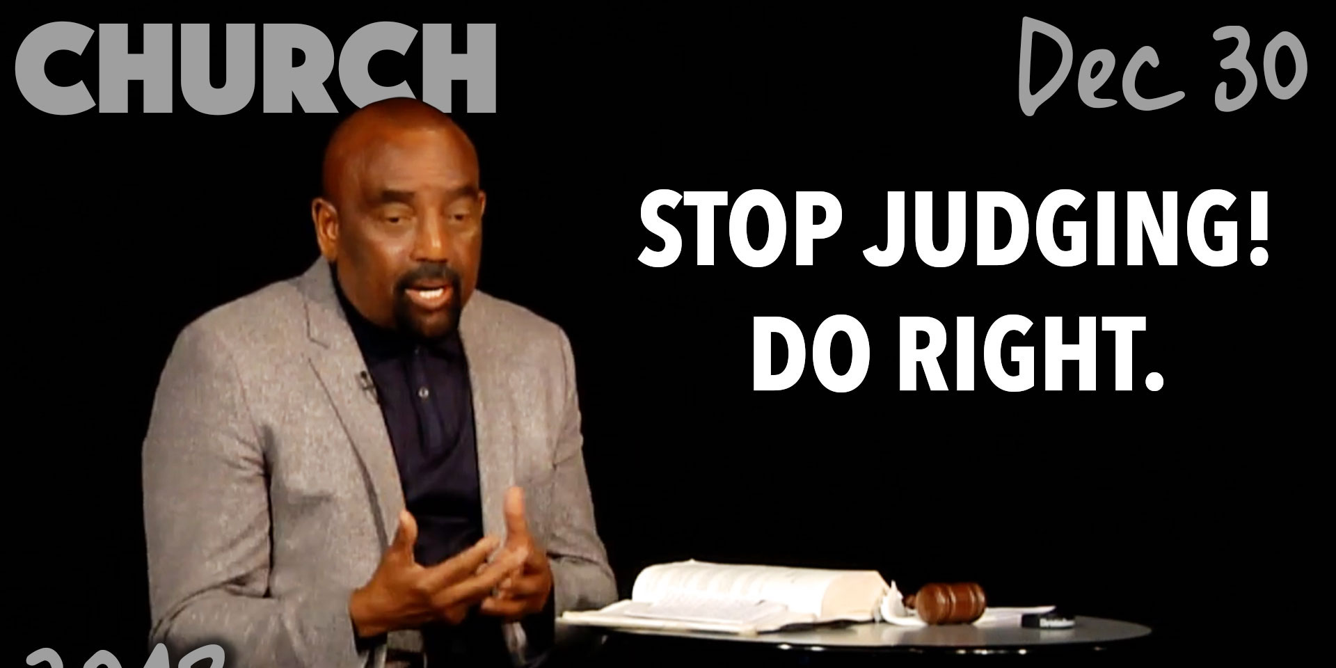 Stop Judging Others! Do Right. (Church, Dec 30)