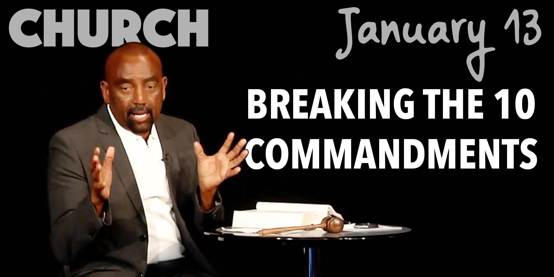 Church Jan 13: Christians Breaking the 10 Commandments