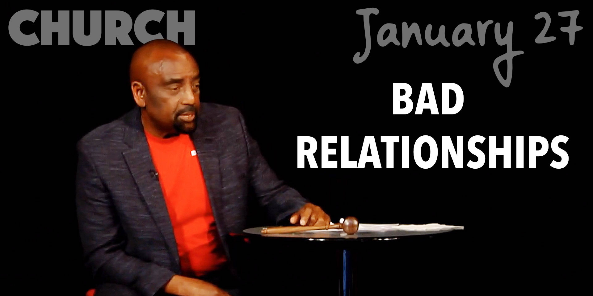 Church Jan 27, 2018: Bad Relationships