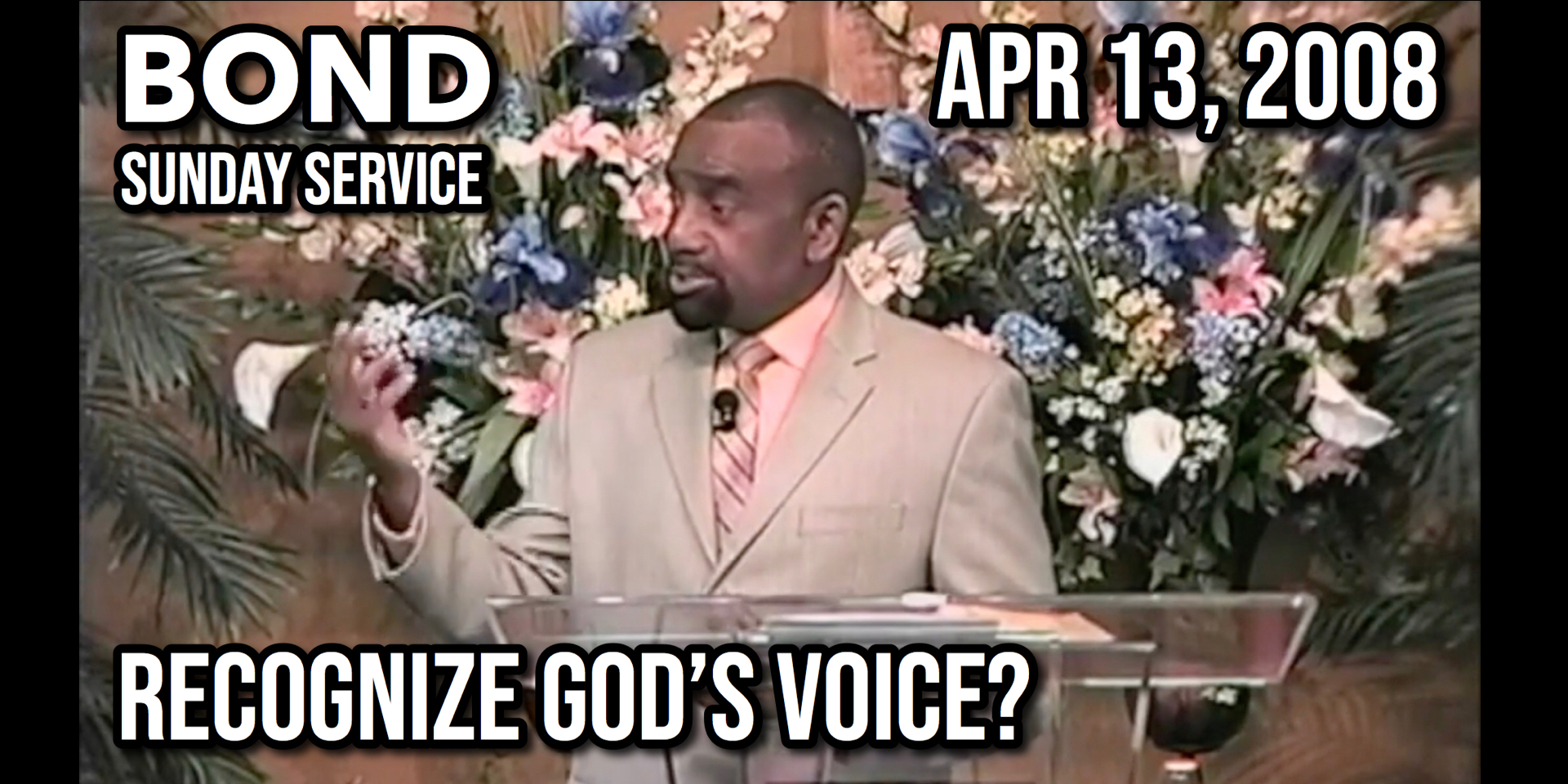 How Do You Recognize God's Voice? (Sunday Service, Apr 13, 2008)