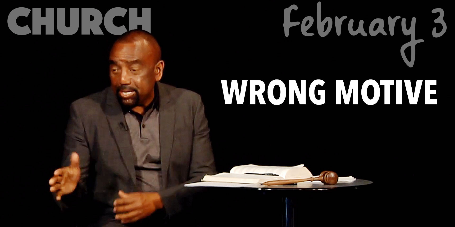 Church Feb 3: Watch Your Wrong Motives