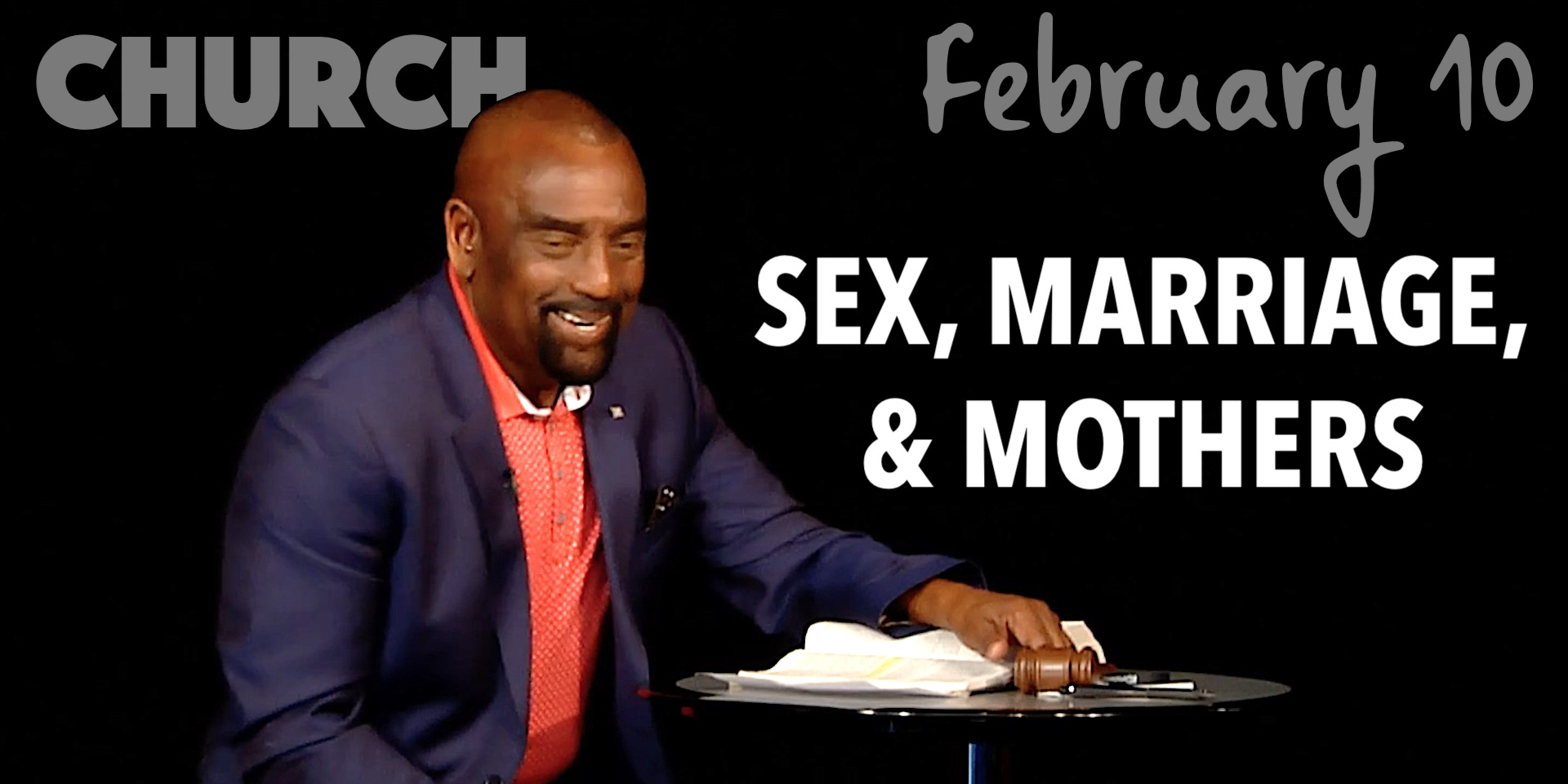 Church Feb 10, 2019: Sex, Marriage, and Mothers