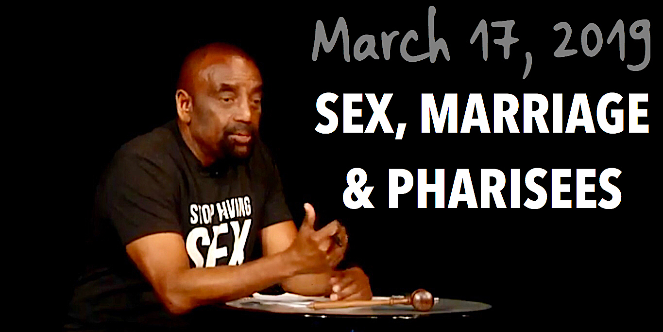 Church March 17: Sex, Marriage, & Pharisees