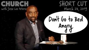 Don't Go to Bed Angry (Church SHORT CUT, Mar 24, 2019)