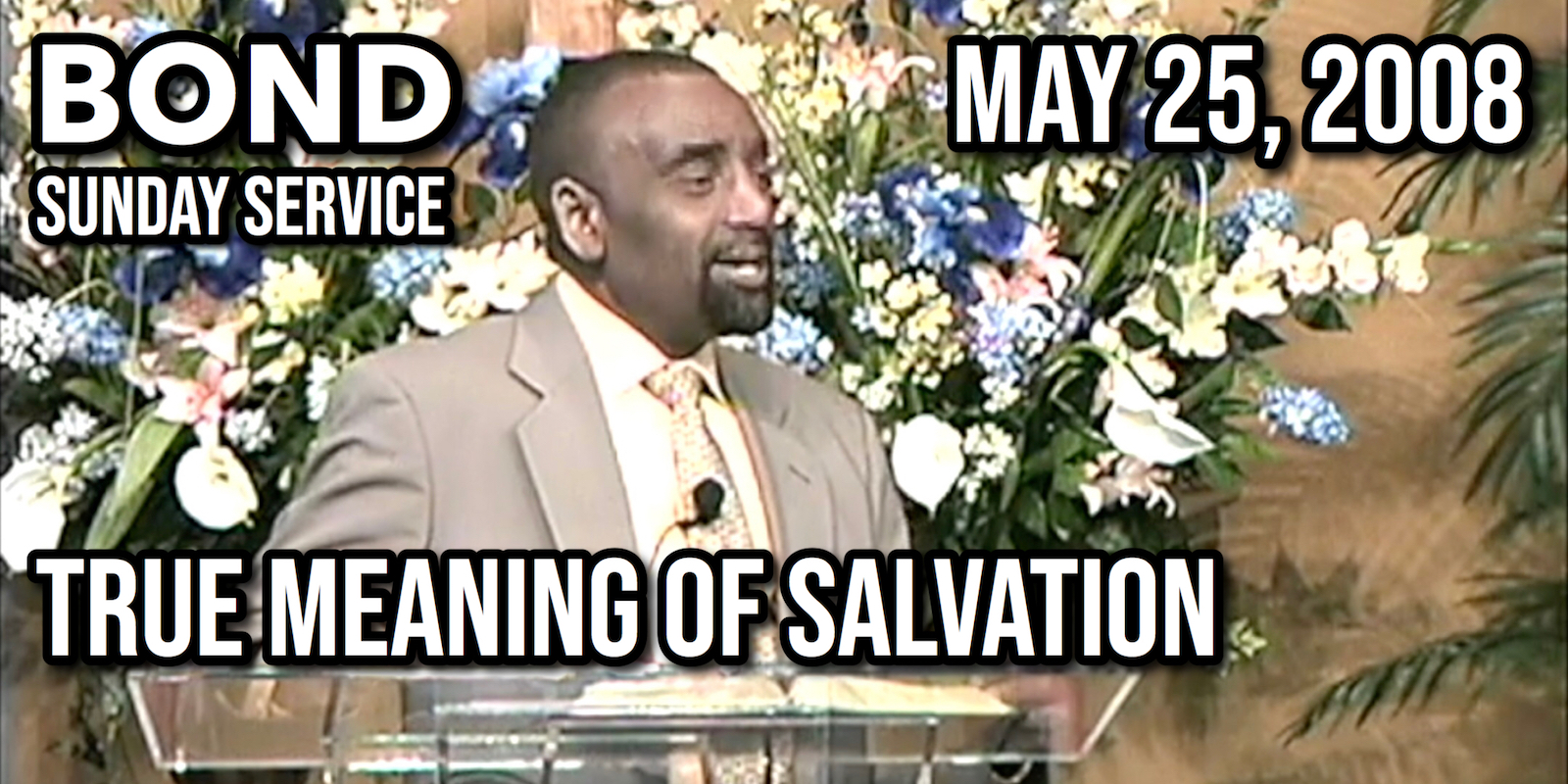 The True Meaning of Salvation (Sunday Service, May 25, 2008)