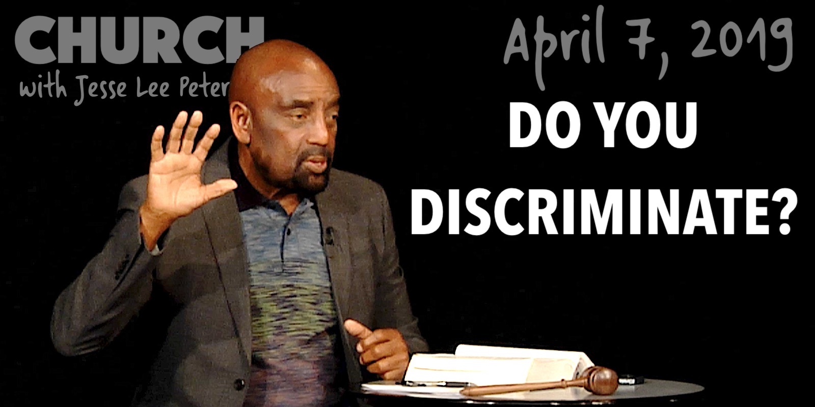 Do You Discriminate (Church, Apr 7, 2019)