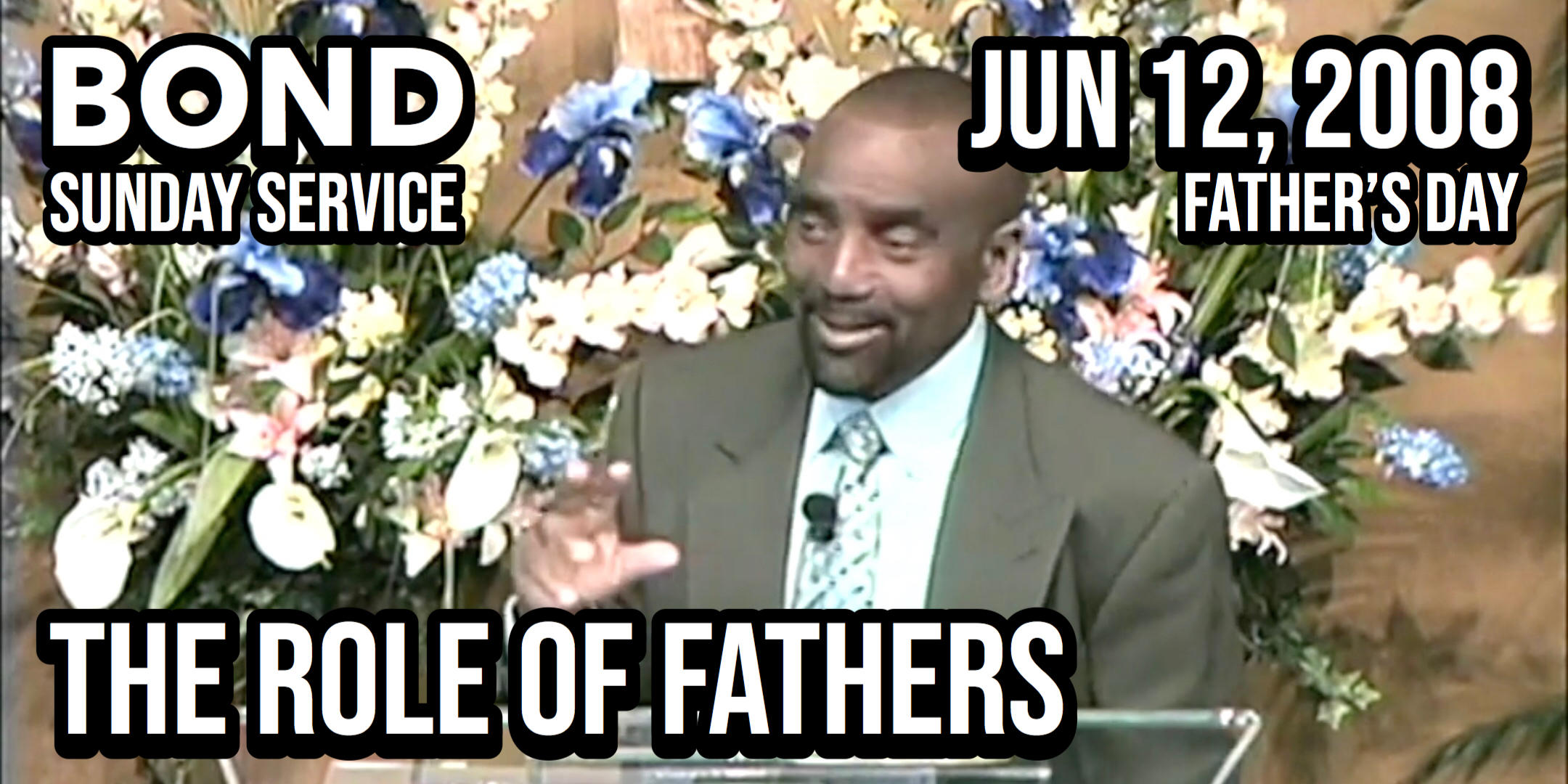 The Role of Fathers (Sunday Service, Father's Day 2008)