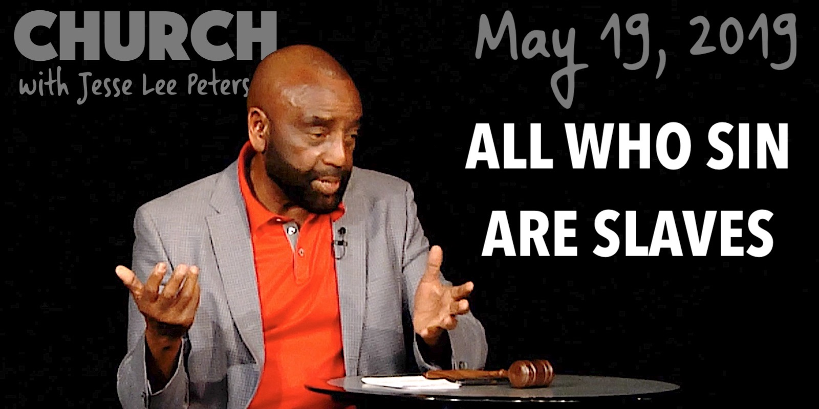 All Who Sin Are Slaves (Church, May 19, 2019)