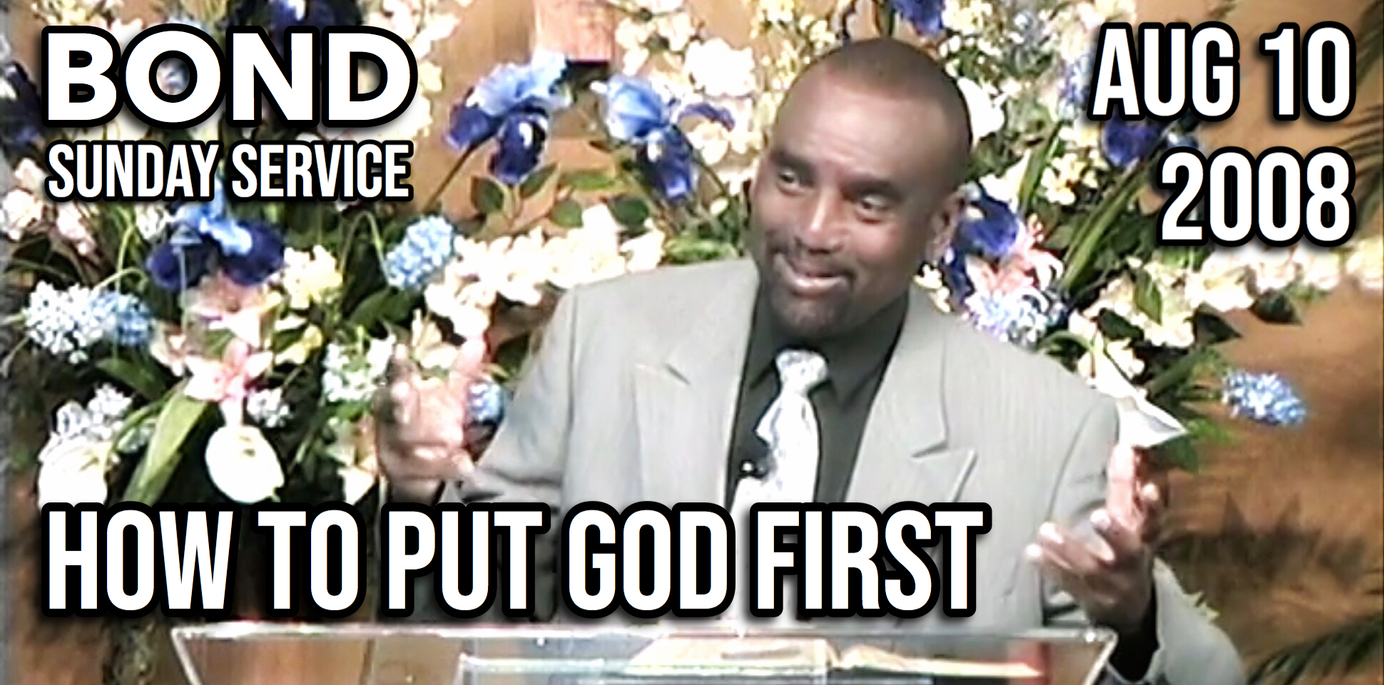 How to Put God First (Sunday Service, Aug 10, 2008)