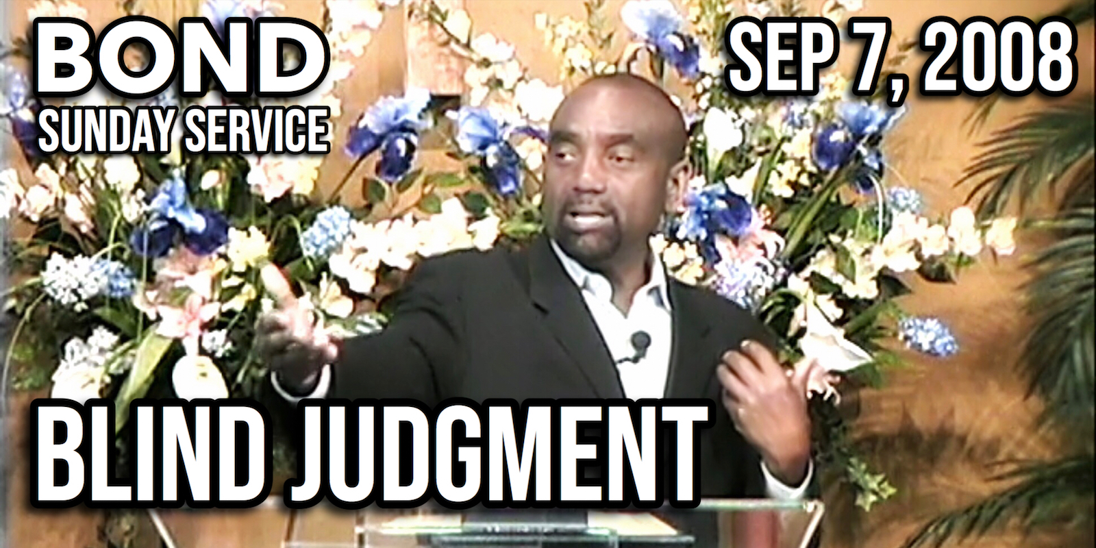 Blind Judgment (Sunday Service, Sep 7, 2008)