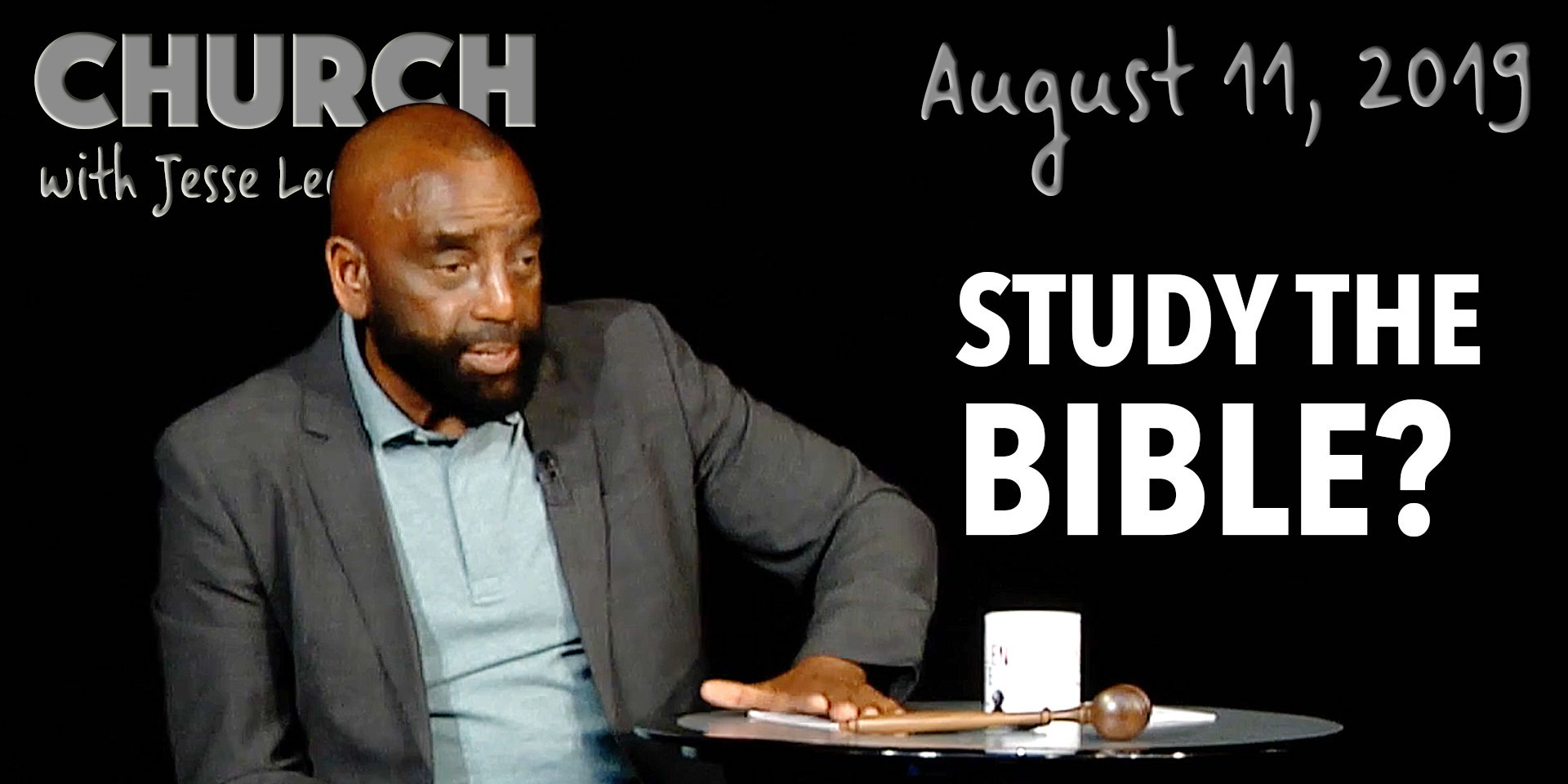 Study the Bible (Church, Aug 11, 2019)