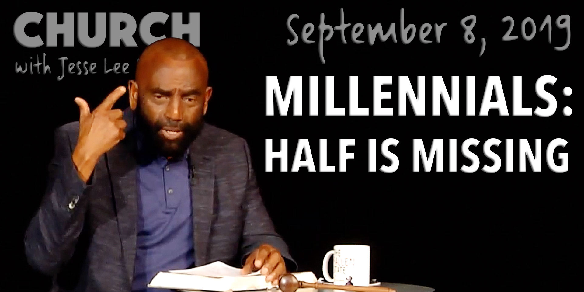 Millennials: Half Is Missing (Sept 8, 2019)