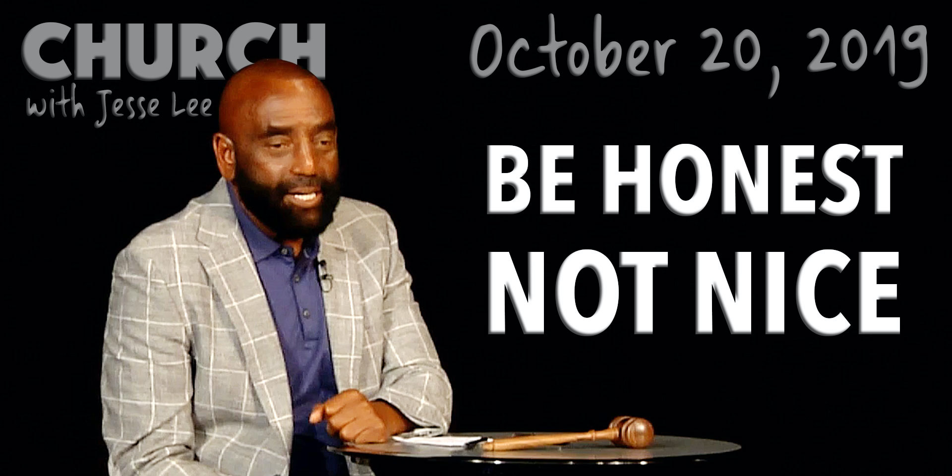 Be Honest, Not Nice (Church, Oct 20, 2019)