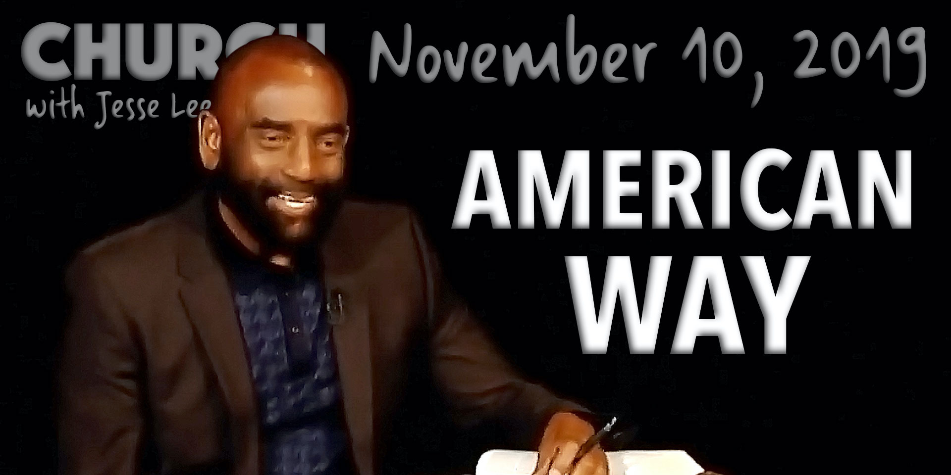 American Way (Church, Nov 10, 2019)