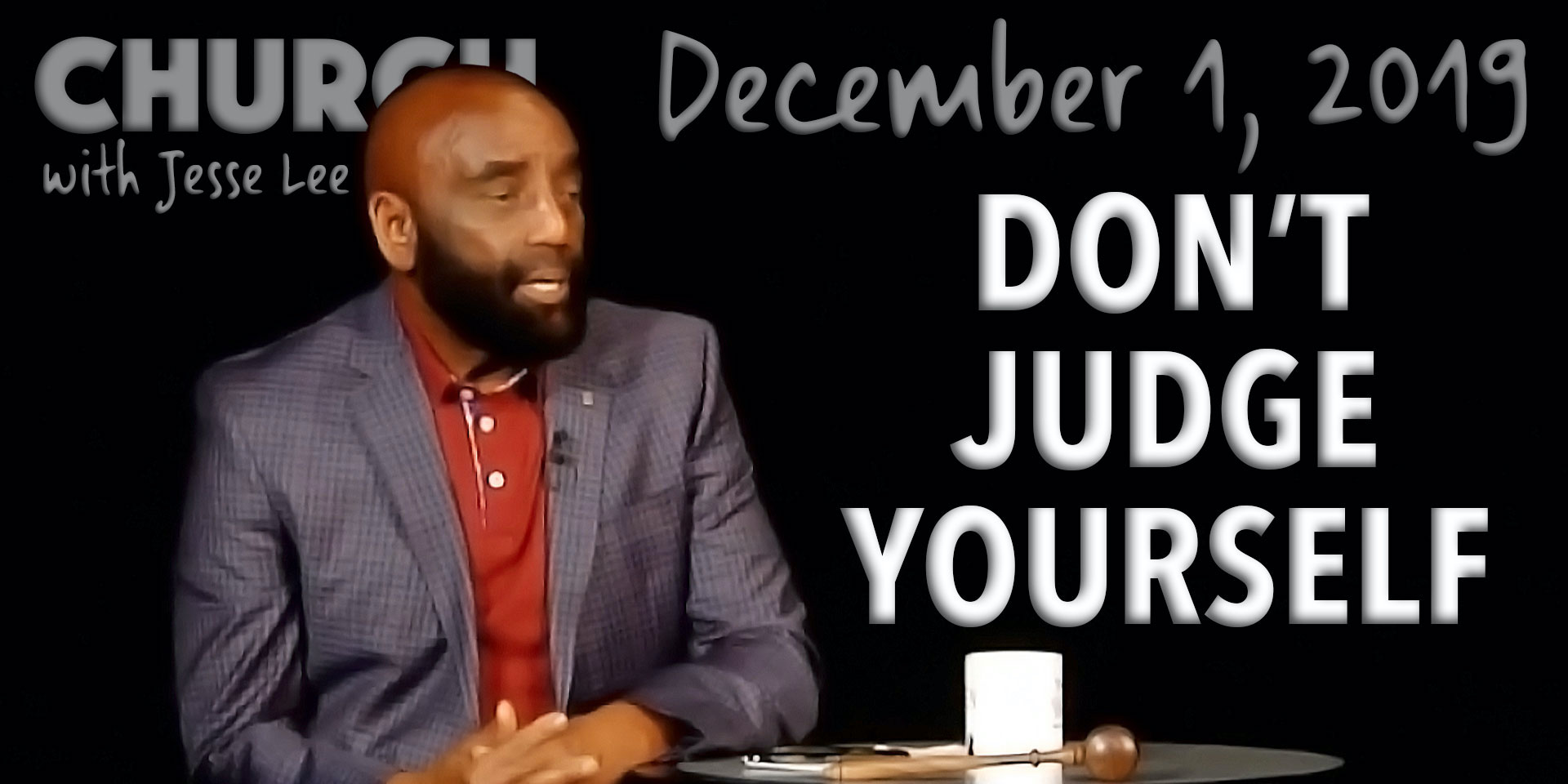 Don't Judge Yourself (Church, Dec 1, 2019)