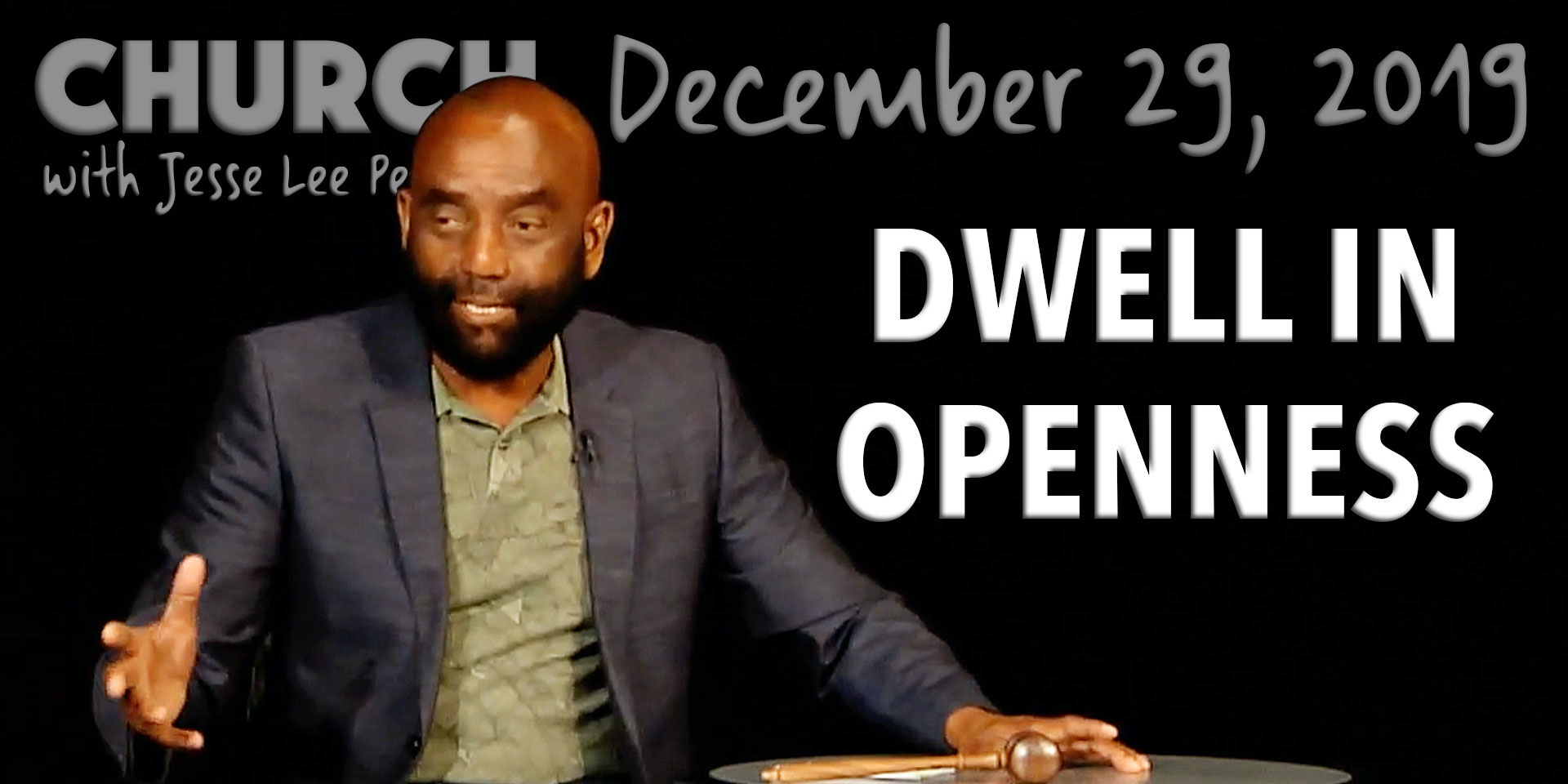 Dwell in Openness (Church, 12/29/19)
