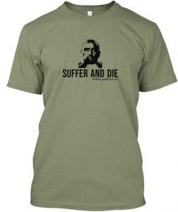 Suffer and Die (black ink)