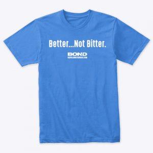 Better...Not Bitter. (White Ink on Vintage Blue)