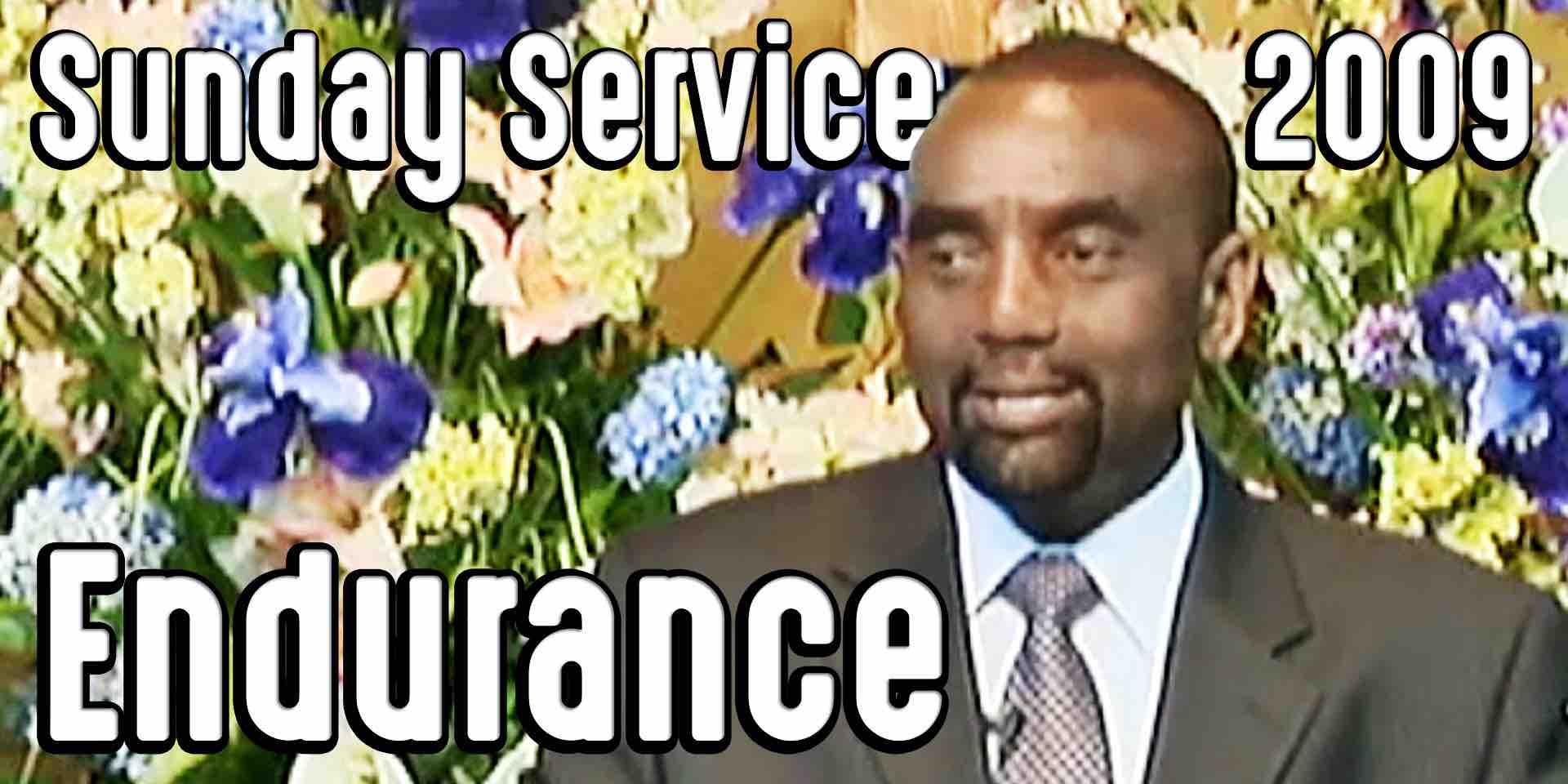 Endurance (Sunday Service 9/27/09)