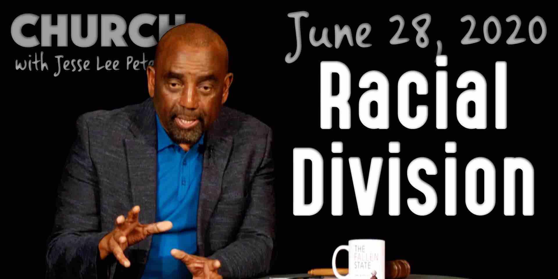 Racial Division (Church 6/28/20)