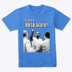 You are a Beta Male! (T-shirt)