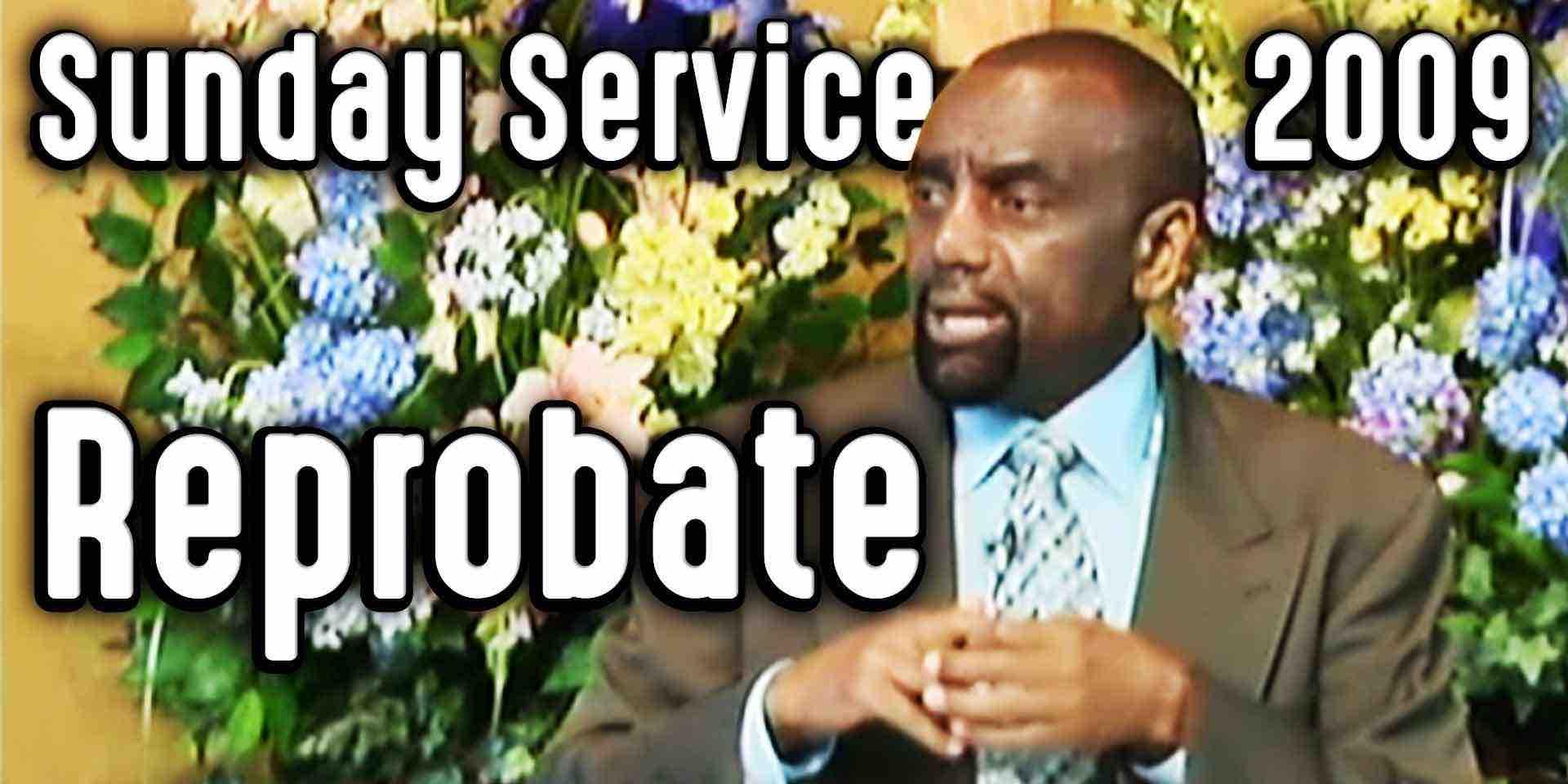 Reprobate Mind (Sunday Service 10/25/09)