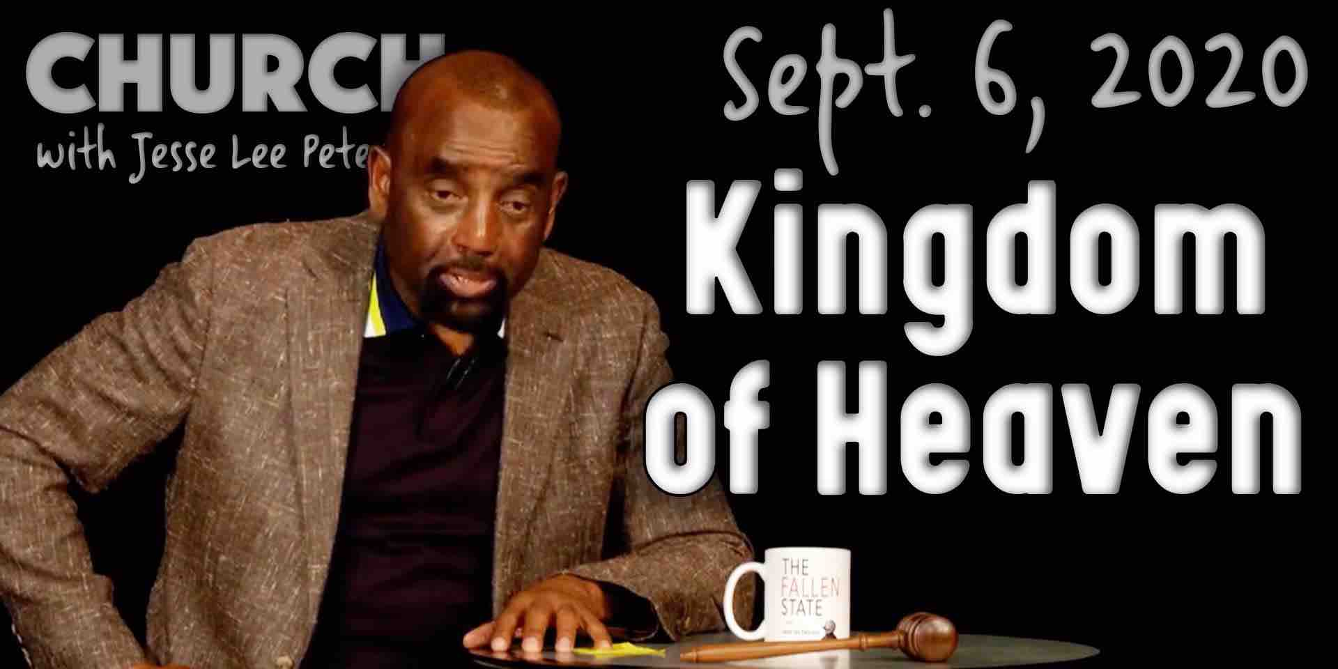 Church Sept. 6, 2020: Kingdom of Heaven