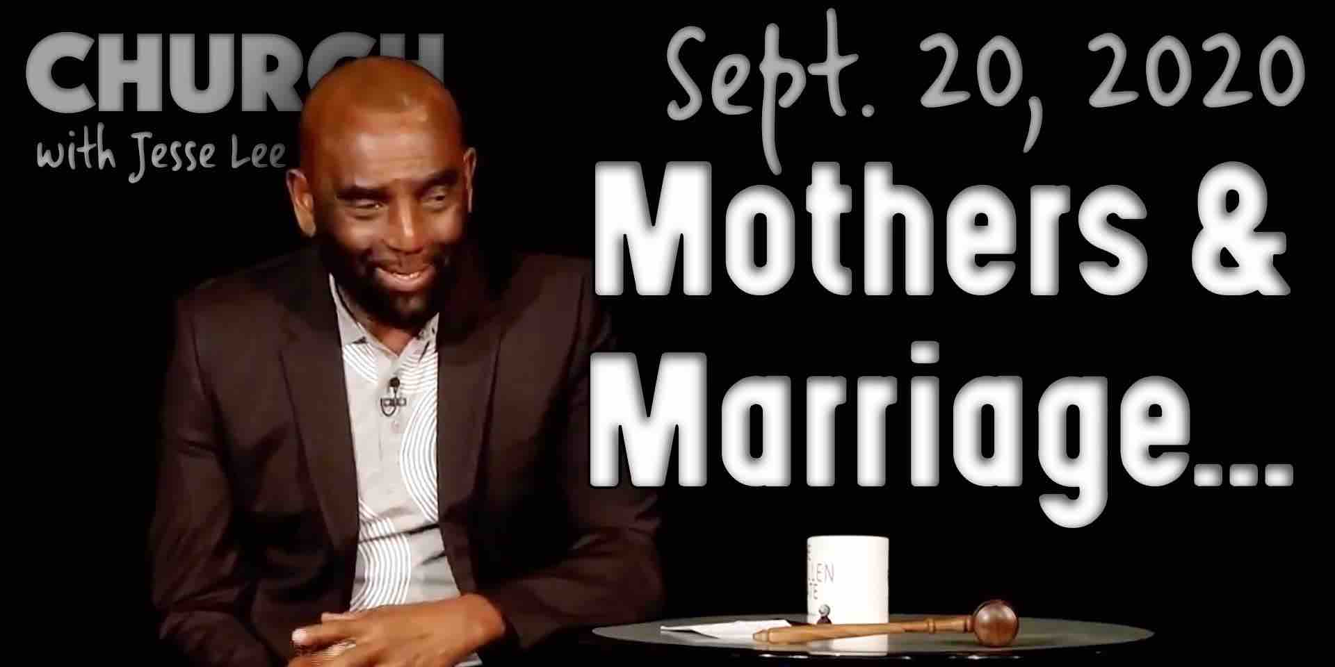 Church: Mothers and Marriage (9/20/20)