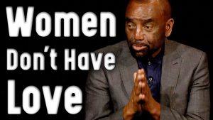 Church Clip: Women Don't Have Love (9/13/20)