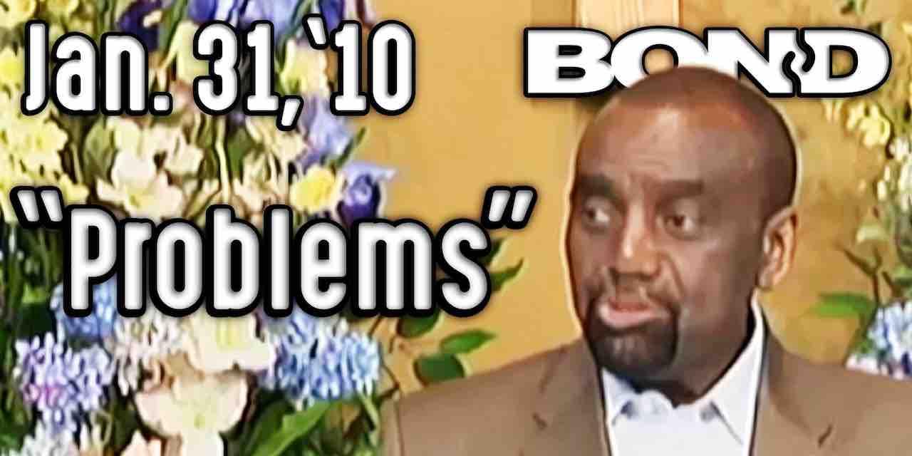 """Sunday Service 1/31/10: """"Problems"""""""