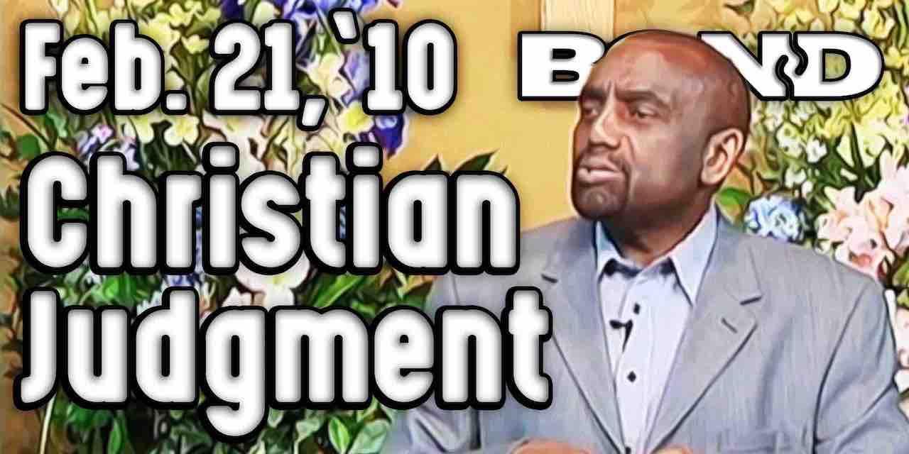 Christian Judgment (Sunday Service 2/21/10)