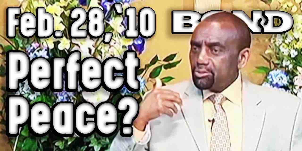 Sunday Service: Perfect Peace (2/28/10)