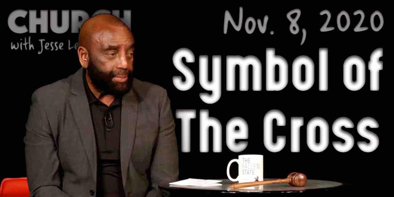 Church Nov 8, 2020: Symbol of the Cross
