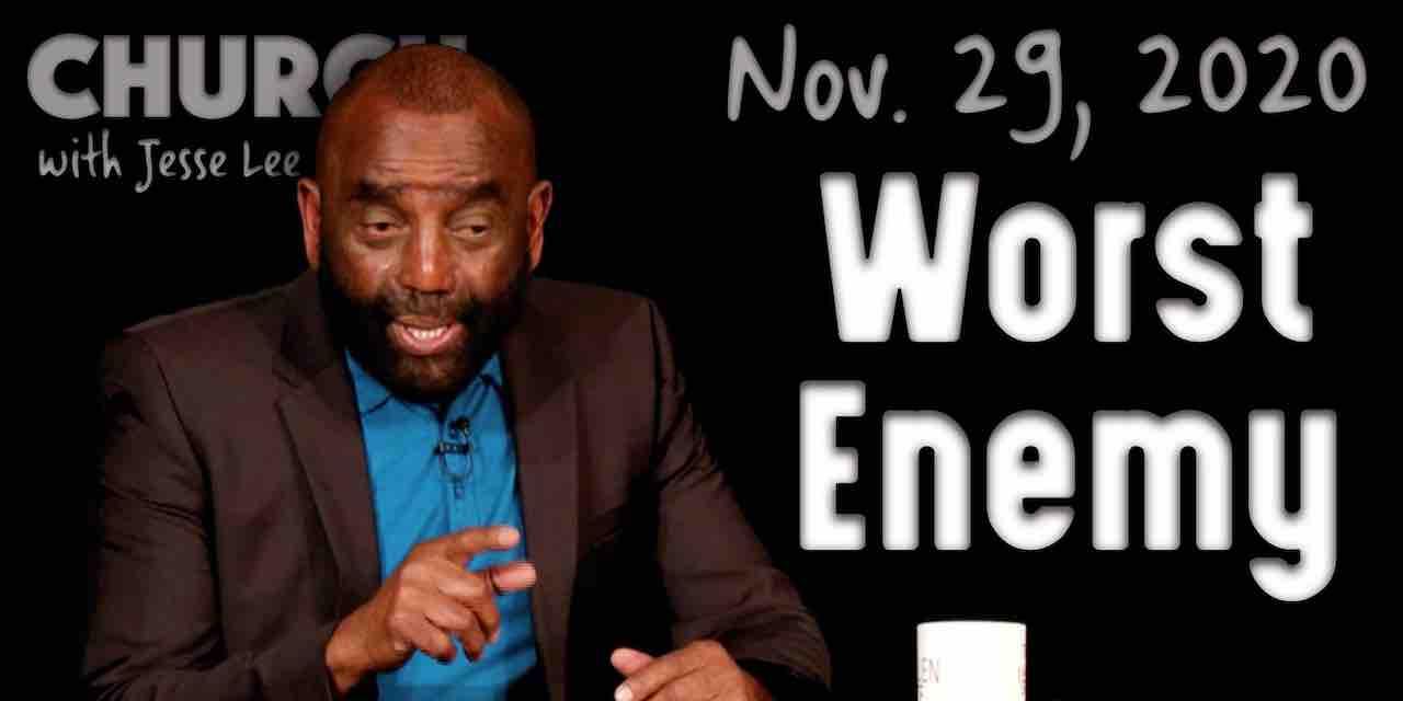 Church: Worst Enemy (Nov 29, 2020)